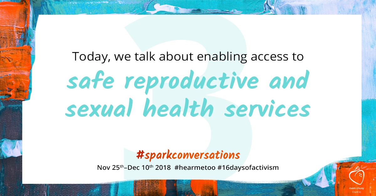 Today, we talk about enabling access to safe reproductive and sexual health services